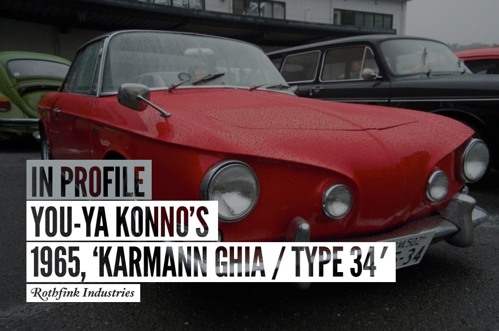IN PROFILE: YOU-YA KONNO'S – 1965, 'KARMANN GHIA / TYPE 34' JAPAN